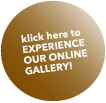 Experience our Online Gallery
